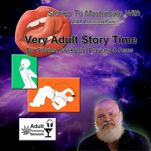 Very Adult Story Time: Stories to Masturbate With (Season 01) by The Voice 666