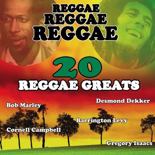 Reggae Reggae Reggae - 20 Reggae Greats by Various Artists