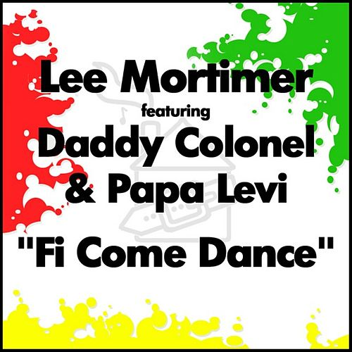 Fi Come Dance by Lee Mortimer