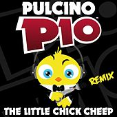 The Little Chick Cheep (Remix) by Pulcino Pio