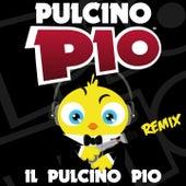 Il Pulcino Pio (Remix) by Pulcino Pio