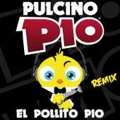 El Pollito Pio (Remix) by Pulcino Pio