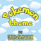 Pokemon Theme by Kidzone