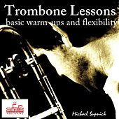 Trombone Lessons (Basic Warm-Ups and Flexibility Tutorial) by Michael Supnick