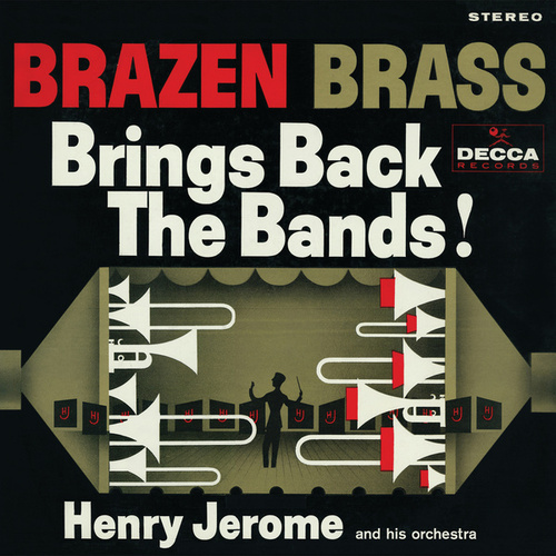 Brazen Brass Brings Back The Bands! by Henry Jerome