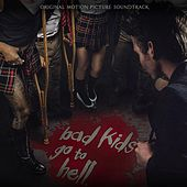 Bad Kids Go to Hell by Various Artists