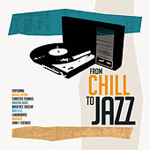From Chill To Jazz by Various Artists