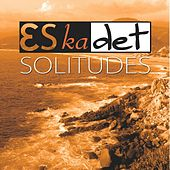 Solitudes by Eskadet