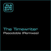 Pasodoble (Remixes) by The Timewriter