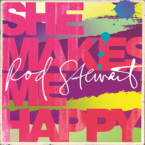 She Makes Me Happy by Rod Stewart