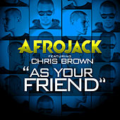 As Your Friend by Afrojack