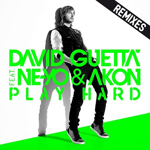 Play Hard (feat. Ne-Yo & Akon) [Remixes] by David Guetta