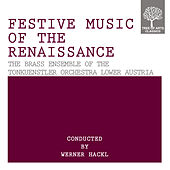 Festive Music Of The Renaissance by The Brass Ensemble of the Tonkuenstler Orchestra Lower Austria