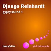 Gypsy Sound 1 - Jazz Guitar by Django Reinhardt