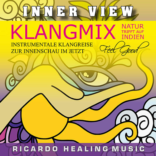 Inner View - Klangmix, Natur trifft auf Indien by Ricardo M.