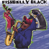 Fishbelly Black by Fishbelly Black