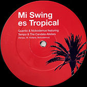 Mi Swing Es Tropical by Quantic