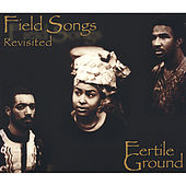 Field Songs Revisited by Fertile Ground