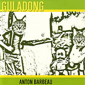 Guladong by Anton Barbeau