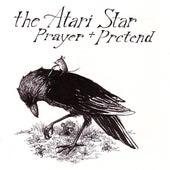 Prayer + Pretend by Atari Star