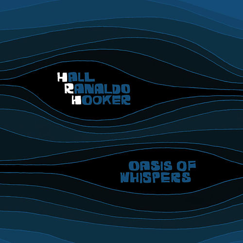 Oasis Of Whispers by Lee Ranaldo