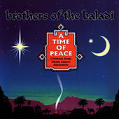 A Time Of Peace by Brothers Of The Baladi