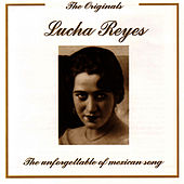 The Originals - The Unforgettable Of Mexican Song by Lucha Reyes