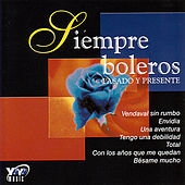 Siempre Boleros - Pasado Y Presente by Various Artists