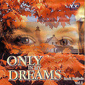 Only In My Dreams - Rock Ballads Vol. 2 by Various Artists