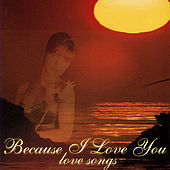 Because I Love You - Love Songs by Various Artists