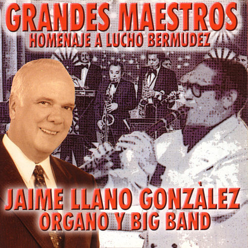 Homenaje A Lucho Bermúdez by Jaime Llano Gonzales