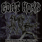 Threatening Force by Goat Horn