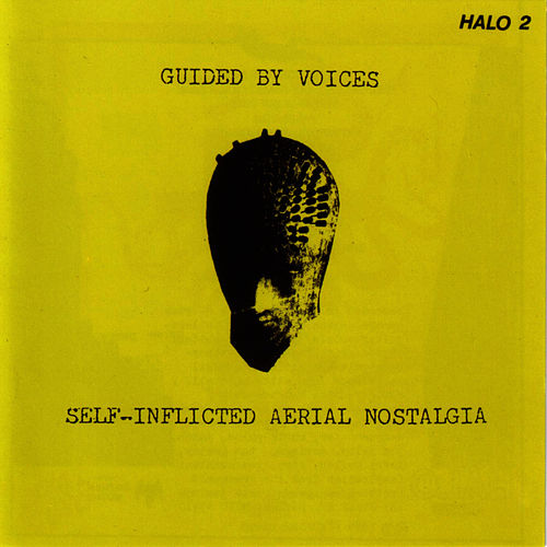Self-Inflicted Aerial Nostalgia by Guided By Voices