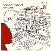 Run Wild by Mono Band