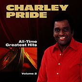 All-Time Greatest Hits - Volume 2 by Charley Pride