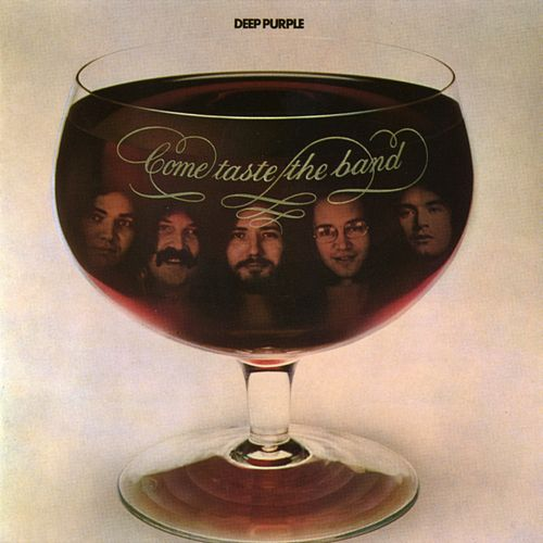 Come Taste The Band by Deep Purple