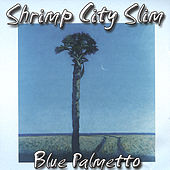 Blue Palmetto by Shrimp City Slim