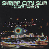 I Work Nights by Shrimp City Slim