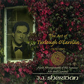 The Art of Turlough O'Carolan (1670-1738) by J.J. Sheridan