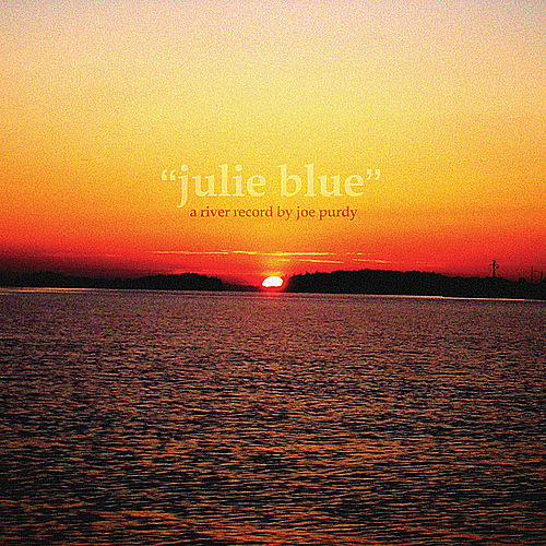 Julie Blue by Joe Purdy