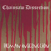 Human Internecion by Chainsaw Dissection
