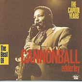 Best Of The Capitol Years by Cannonball Adderley