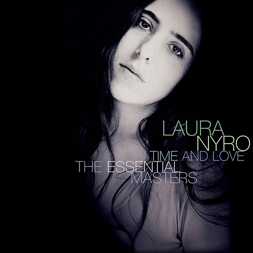 Time & Love: The Essential Masters by Laura Nyro
