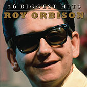 16 Biggest Hits by Roy Orbison