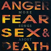 More Songs About Anger, Fear, Sex & Death von Various Artists