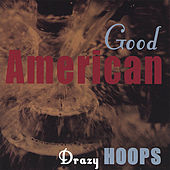 Good American by Drazy Hoops