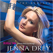 Killin' Me - The Remixes by Jenna Drey