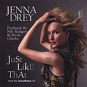 'Just Like That' JennaRation by Jenna Drey