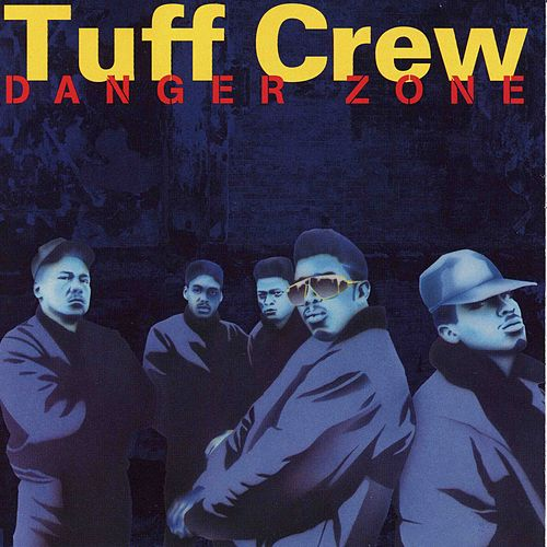 Danger Zone by Tuff Crew