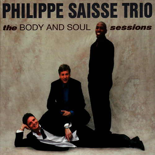 The Body And Soul Sessions by Philippe Saisse